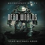 Dead Worlds: Necrospace, Book 2 | Sean-Michael Argo