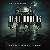 Dead Worlds: Necrospace, Book 2 | Sean-Michael Argo