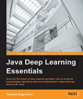 Java Deep Learning Essentials Front Cover