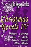 Christmas Revels IV: Four Regency Novellas (Volume 4)