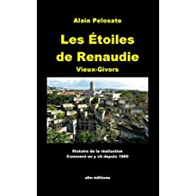 Les étoiles de Renaudie: Vieux-Givors, histoire de la réalisation, comment on y vit depuis 1980 (French Edition)