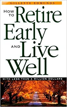 Book How To Retire Early And Live Well With Less Than A Million Dollars by Gillette Edmunds (2000-01-01)