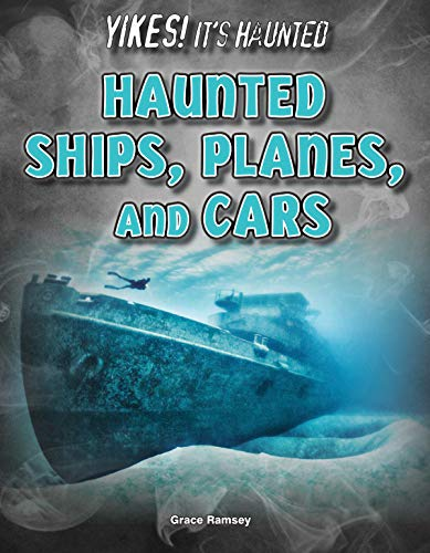 Haunted Ships, Planes, and Cars (YIKES! It's Haunted) por Grace Ramsey
