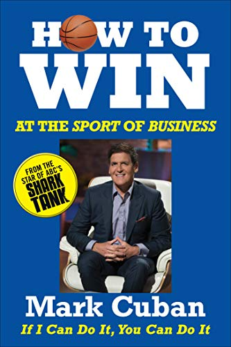 Image result for How to Win at the Sport of Business: If I Can Do It, You Can Do It