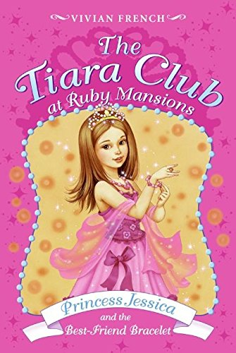 Tiara Club at Ruby Mansions 2: Princess Jessica and the Best-Friend Bracelet, T ()