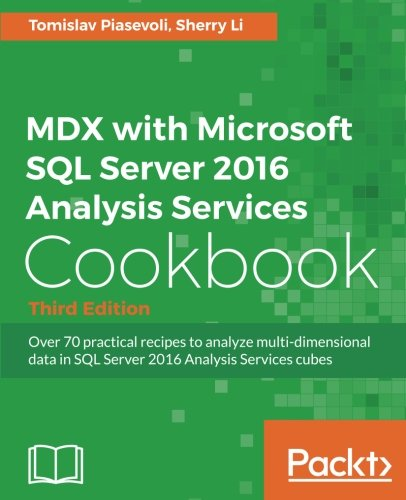 MDX with Microsoft SQL Server 2016 Analysis Services Cookbook - Third Edition by Packt Publishing - ebooks Account