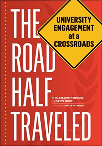 The Road To Higher Education With >> The Road Half Traveled University Engagement At A Crossroads