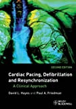 img - for By David L. Hayes, Paul A. Friedman: Cardiac Pacing, Defibrillation and Resynchronization: A Clinical Approach Second (2nd) Edition book / textbook / text book
