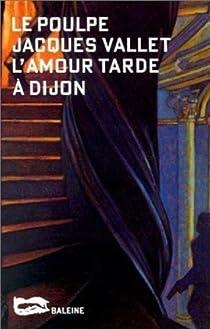 l'amour tarde à Dijon par Vallet