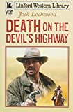 img - for Death On The Devil's Highway (Linford Western Library) book / textbook / text book