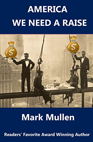 Book: America We Need A Raise by Mark Mullen