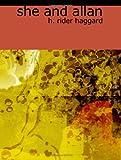 She and Allan, H. Rider Haggard, 1426419864