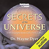 Secrets of the Universe: With Excerpts from Gifts from Eykis   Wayne W. Dyer