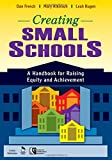img - for Creating Small Schools: A Handbook for Raising Equity and Achievement book / textbook / text book