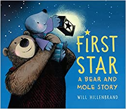 First Star  A Bear and Mole Story  Will Hillenbrand  9780823437603   Amazon.com  Books 5ff8786087