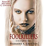 FoolKillers: An Eve of Light Short Story: Eve of Light | Harambee K. Grey-Sun