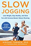 Slow Jogging: Lose Weight, Stay Healthy, and Have