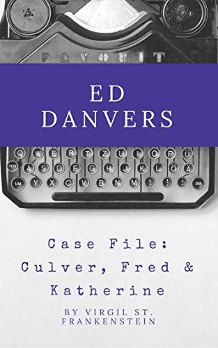 Ed Danvers: Case File: Culver, Fred & Katherine (SEG Completes)