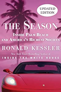 The Season: The Secret Life of Palm Beach and America's Richest Society