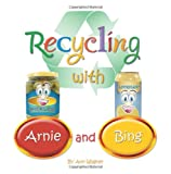 Recycling with Arnie and Bing, Ann Wagner, 1451577699