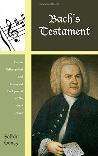 Bach's Testament: On the Philosophical and Theological Background of The Art of Fugue (Contextual Bach Studies) by Brand: Scarecrow Press