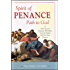 Spirit of Penance, Path to God: How Acts of Penance Will Make Your Life Holier and Your Days Happier