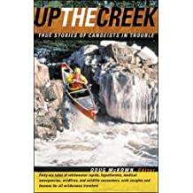 Up the Creek: True Stories of Canoeists in Trouble