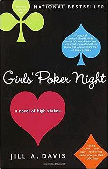 Girls Poker Night A Novel Of High Stakes Jill A Davis border=