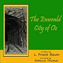 The Emerald City of Oz: Oz, Book 6 Audiobook by L. Frank Baum Narrated by Rebecca Thomas