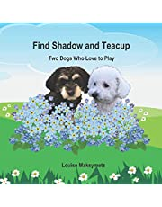 Find Shadow and Teacup: Two Dogs Who Love to Play