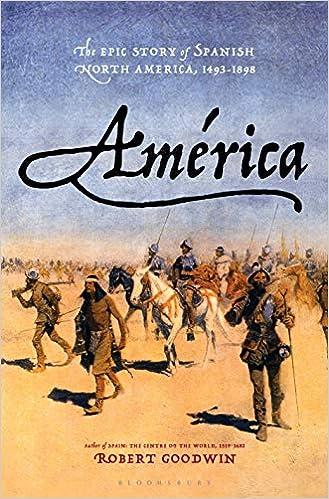 América: The Epic Story of Spanish North America, 1493-1898: Amazon.es: Goodwin, Robert: Libros en idiomas extranjeros