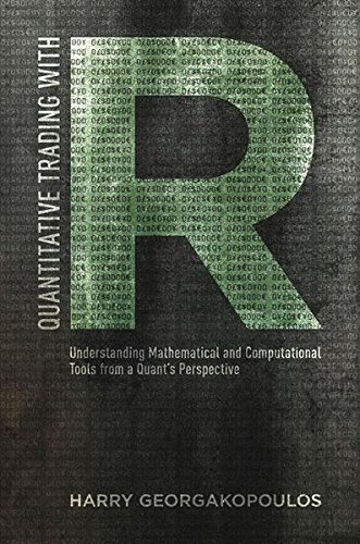 Quantitative Trading with R: Understanding Mathematical and Computational Tools from a Quant's Perspective by Palgrave Macmillan