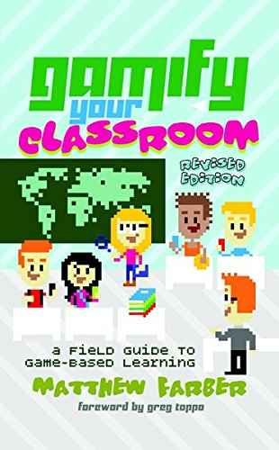 51 sKot02FL - Gamify Your Classroom: A Field Guide to Game-Based Learning - Revised edition (New Literacies and Digital Epistemologies)