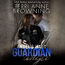 Angel's Halo: Guardian Angel Audiobook by Terri Anne Browning Narrated by Lance Greenfield, Holly Warren, Emily Cauldwell, Biff Summers, Yvonne Sin, Douglas Berger, Fleet Cooper