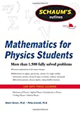 Schaum's Outline of Mathematics for Physics Students, Robert Steiner and Philip Schmidt, 0071634150