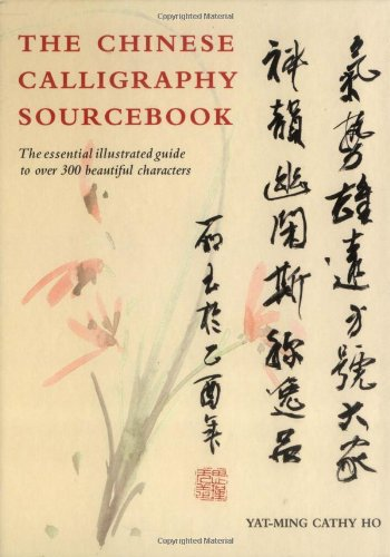 Descargar Libro Chinese Calligraphy Sourcebook: The Essential Illustrated Guide To Over 300 Beautiful Characters Cathy Wu