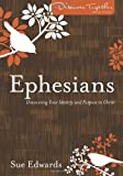 Ephesians: Discovering Your Identity and Purpose in Christ (Discover Together Bible Study Series)