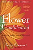 img - for Flower Confidential: The Good, the Bad, and the Beautiful book / textbook / text book