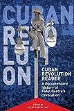 Cuban Revolution Reader: A Documentary History of Key Moments in Fidel Castro's Revolution