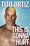 This Is Gonna Hurt, Tito Ortiz, 1439149747