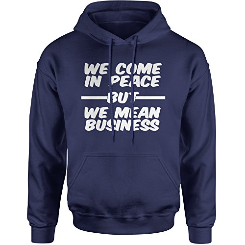 Expression Tees Hoodie We Come in Peace But We Mean Business Adult Medium Navy Blue by Expression Tees