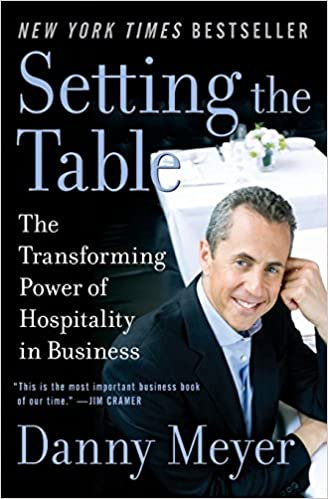 d3e494d1585 Setting the Table  The Transforming Power of Hospitality in Business  Danny  Meyer  8601400292884  Amazon.com  Books