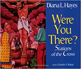 WERE YOU THERE? STATIONS: Stations of the Cross