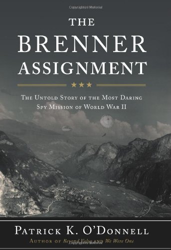 The Brenner Assignment  The Untold Story Of The Most Daring Spy Mission Of World War II