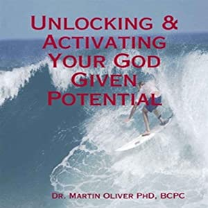 Unlocking and Activating Your God Given Potential Audiobook