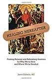 Healing Hereafter, Jason Dykstra, 1938633199