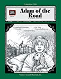 A Literature Unit for Adam of the Road by Elizabeth Janet Gray
