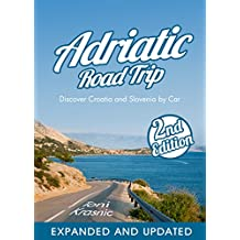 Adriatic Road Trip: Discover Croatia and Slovenia by Car 2017