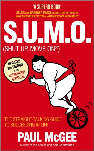 S.U.M.O (Shut Up, Move On): The Straight-Talking Guide to Succeeding in Life ()