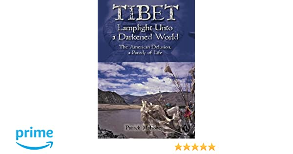 Tibet: Lamplight Unto a Darkened World..The American Delusion,a Parody of Life. BookI: Kathmandu Karma